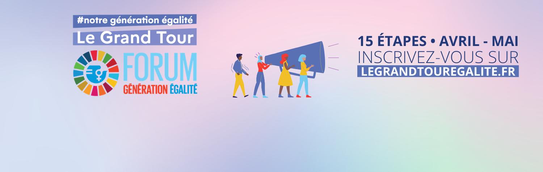 Le Grand Tour - #NotreGénérationÉgalité - jeudi 22 avril 2021 - 14h-17h